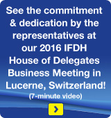 See the commitment & dedication by the representatives at our 2016 IFDH House of Delegates Business Meeting in Lucerne, Switzerland!