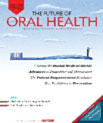 The Future of Oral Health- Global Challenges, Advances, and New Technologies