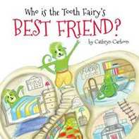 Who is the Tooth Fairy's best friend?